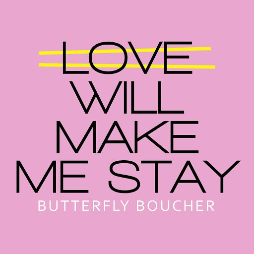 Butterfly Boucher альбом Love Will Make Me Stay