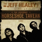 The Jeff Healey Band альбом Live At The Legendary Horseshoe Tavern 1993