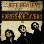 The Jeff Healey Band альбом Live At The Legendary Horseshoe Tavern 1993