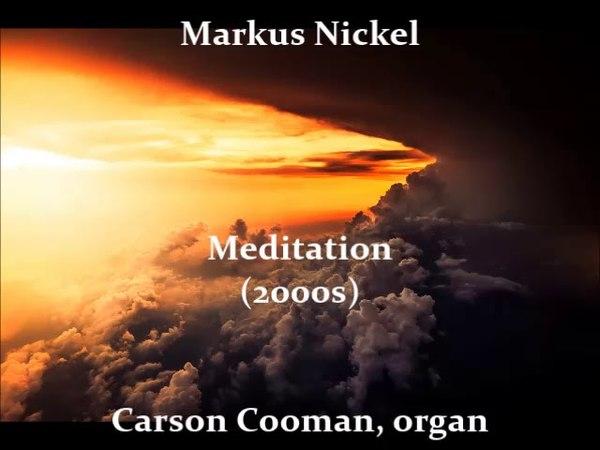 Markus Nickel — Meditation (2000s) for organ