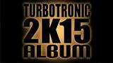 Turbotronic 2k15 Album
