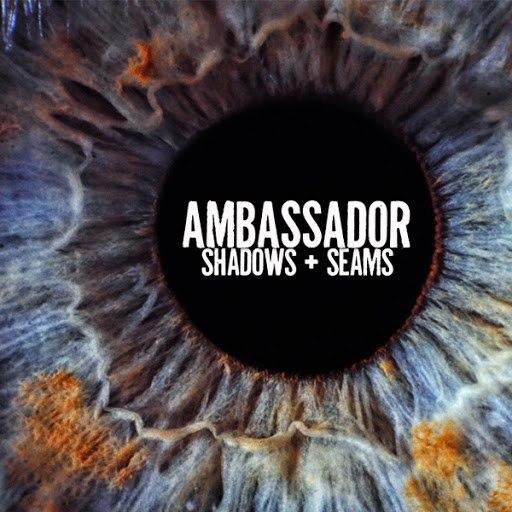 Ambassador альбом Shadows + Seams