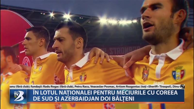 În lotul naționalei pentru meciurile cu coreea de sud și azerbaidjan doi bălțeni