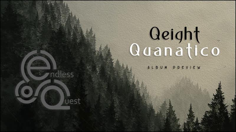 Qeight - Quanatico |Album Preview|