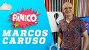 Marcos Caruso - Pânico - 18/05/18