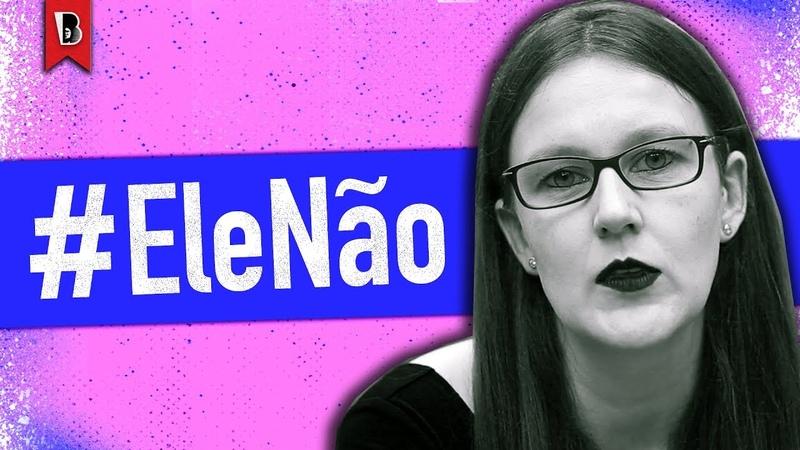 EleNão – Mulheres contra Bolsonaro Esther Solano