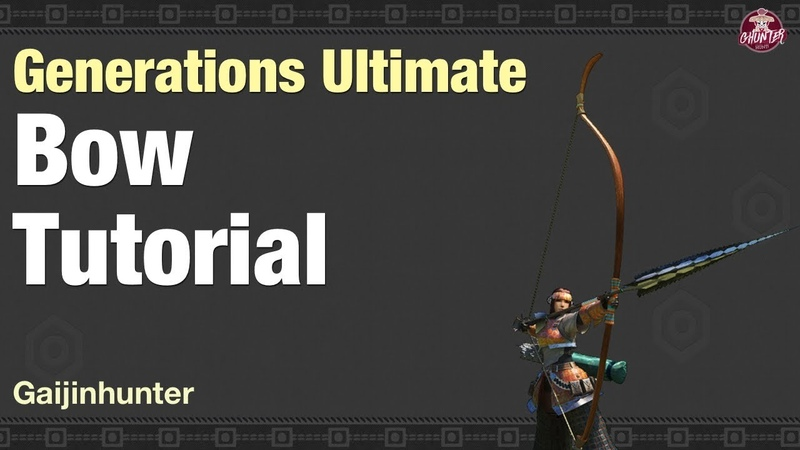 Monster Hunter Generations Ultimate (Bow Tutorial)