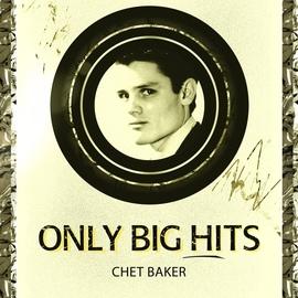 Chet Baker альбом Only Big Hits