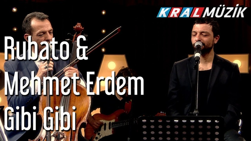 Gibi Gibi - Rubato Mehmet Erdem