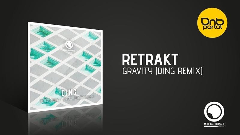 Retrakt - Gravity (Ding Remix) [Modular Carnage Recordings]