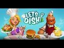 Обновление Lets Dish Геймплей Трейлер