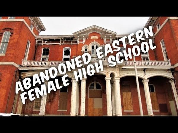 ABANDONED EASTERN FEMALE HIGH SCHOOL BALTIMORE