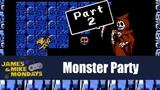 Monster Party (NES) Part 2 - James &amp Mike Mondays
