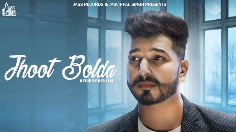 Jhoot Bolda | (Full HD) | Money Sabharwal | New Punjabi Songs 2018 | Latest Punjabi Songs 2018