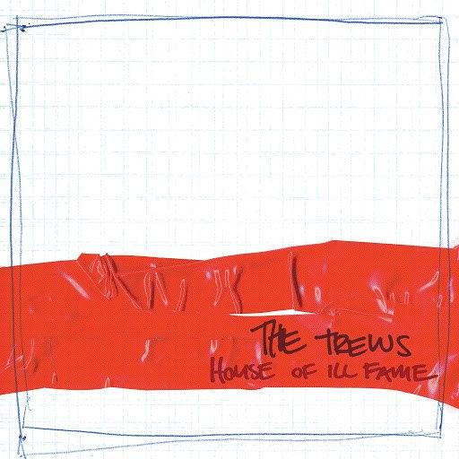 The Trews альбом House Of Ill Fame (Bonus Cut Edition)