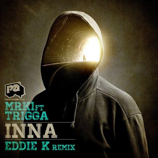 MRK1 альбом INNA / INNA (Eddie K D&B Remix)