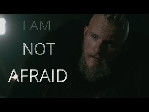 (Vikings) Bjorn Ironside I am Not Afraid