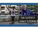 24K Super Fly Dance Tutorial (FULL mirrored)