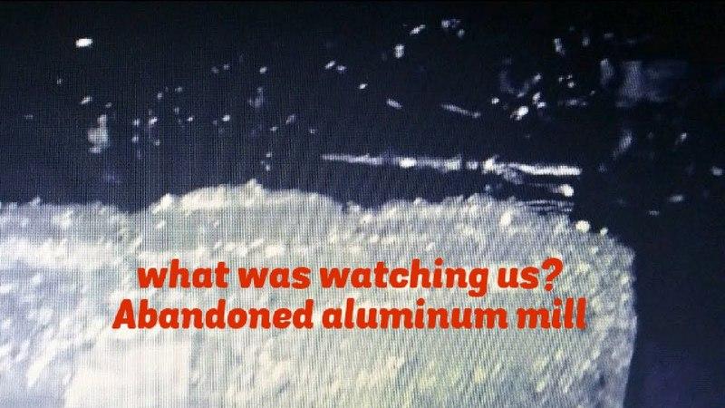 Abandoned aluminum factory exploration with Hillbilly FAM
