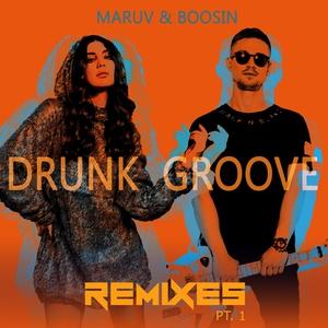 Drunk Groove (Remixes, Pt.1)
