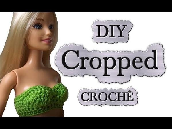 Diy Cropped em crochê para Barbie