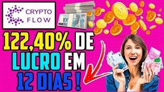 CryptoFlow 122,4% em 12 Dias Investi R$ 205 (50$) Prova de pagamento !