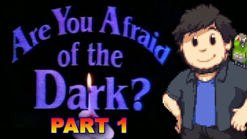 Are You Afraid of the Dark? - JonTron (PART 1)