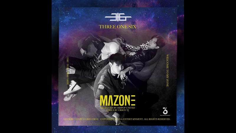 [VK] Three One Six - MAZONE(Lyrics By UrboyTJ) [Official MV]