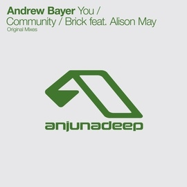 Andrew Bayer альбом You / Community / Brick feat. Alison May