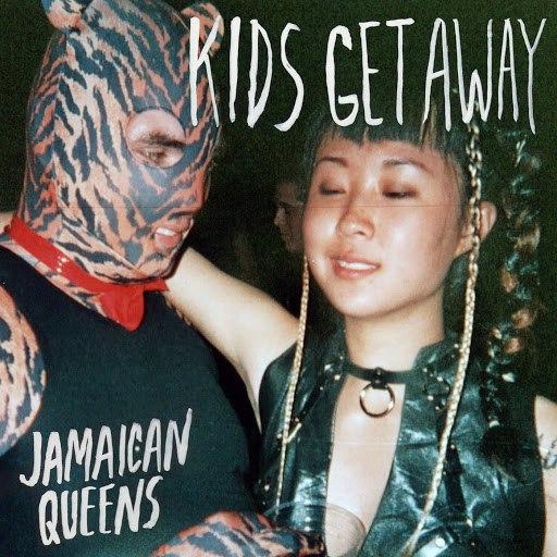 Jamaican Queens альбом Kids Get Away