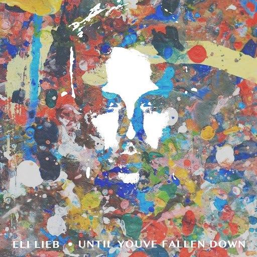 Eli Lieb альбом Until You've Fallen Down