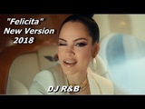 Al Bano &amp Romina Power - Felicita ( New Version by DJ R&ampB 2018 )