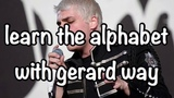 learn the alphabet with gerard way