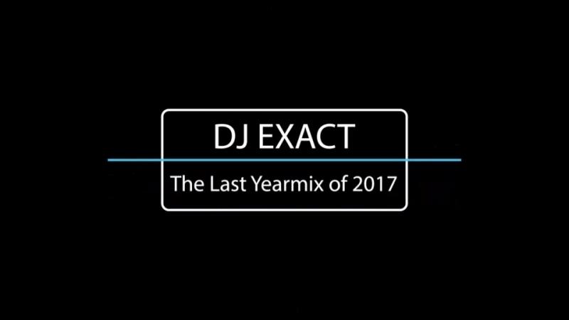 Dj Exact - The Last Yearmix of 2017 (2018)