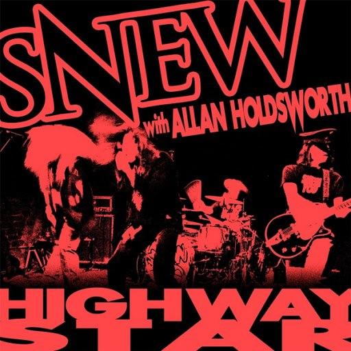 Snew альбом Highway Star (feat. Allan Holdsworth)