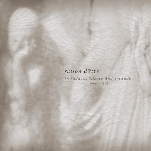 raison d'être альбом In Sadness, Silence and Solitude (Expanded)