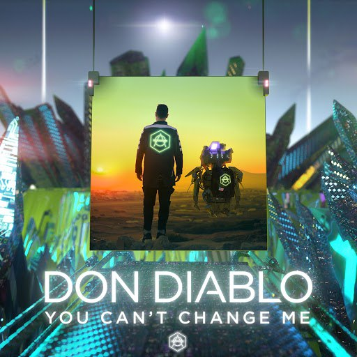 Don Diablo альбом You Can't Change Me (Radio Edit)