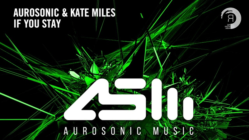 Aurosonic Kate Miles - If You Stay (Extended) Aurosonic Music/RNM