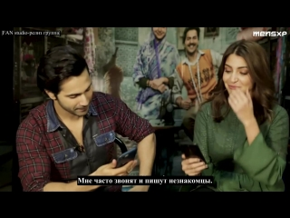 Mensxp_ anushka sharma and varun dhawan answer the most googled questions about them_с русскими субтитрами от fan studio