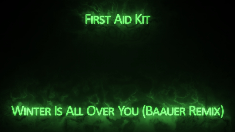 First Aid Kit - Winter Is All Over You (Baauer Remix)