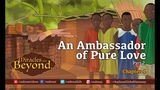 An Ambassador of Pure Love Miracles &amp Beyond (Part 2 - Chapter 4) The Story of Victor Kanu