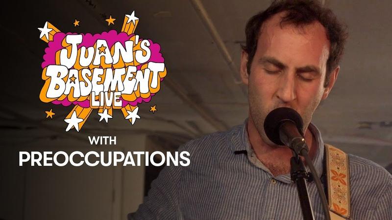 Preoccupations   Juan's Basement Live