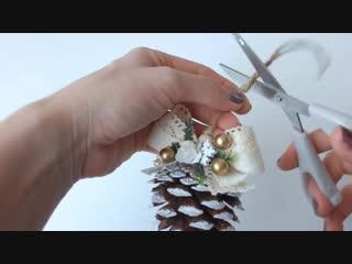 Елочная игрушка из сосновой шишки своими руками_новогодний декор из шишки