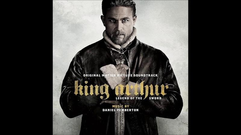 King Arthur Legend of the Sword 2017 Soundtrack Suite OST Daniel Pemberton