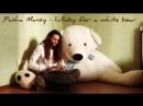 Pasha Mansy Lullaby for a white Bear Rav Vast Drum