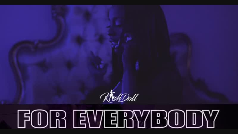 Kash Doll - For Everybody
