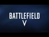 BATTLEFIELD 5 Multiplayer Trailer (E3 2018) PS4⁄XBOX ONE⁄PC