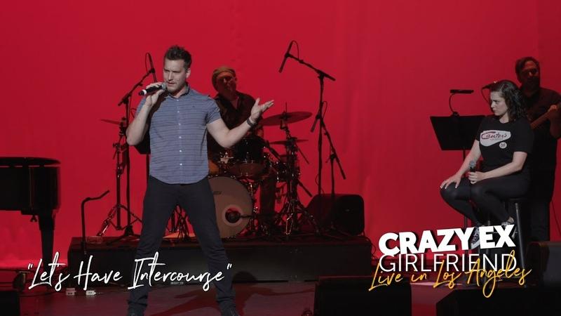 Lets Have Intercourse (CRAZY EX LIVE)