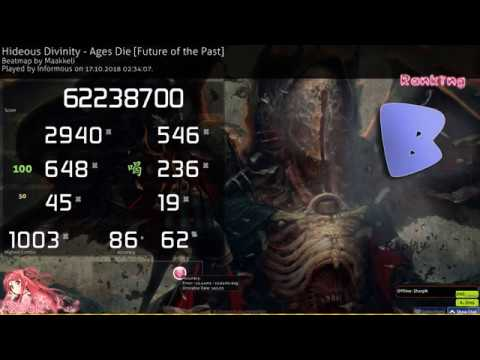 Osu Informous Hideous Divinity Ages Die Future of the Past 86 62% 7 78* 254bpm 3 110pp