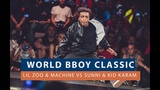 Lil Zoo &amp Machine VS Sunni &amp Kid Karam FINAL WORLD BBOY CLASSIC 2018